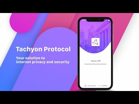 Tachyon Protocol - The New Internet In Your Hands With Privacy & Security!