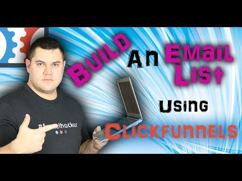 How To Build An Email List Using Clickfunnels And Still Make Money