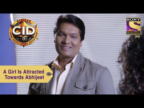 Your Favorite Character | A Girl Is Attracted Towards Abhijeet | CID