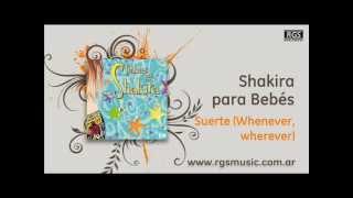 Shakira para Bebés - Suerte (Whenever, wherever)