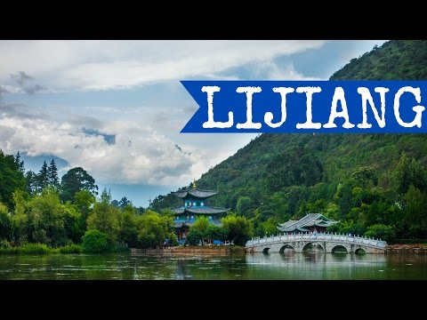 Lijiang, Yunnan, China (丽江) | Let's Explore 2016 | FULL HD