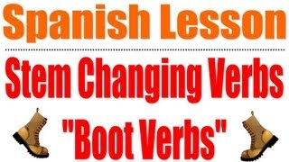 Stem Changing Verbs Boot Verbs Spanish Espanol