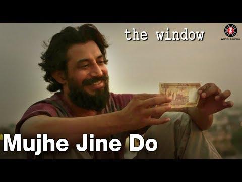 Mujhe Jine Do - The Window | Amit...