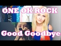 ONE OK ROCK - Good Goodbye (Request)
