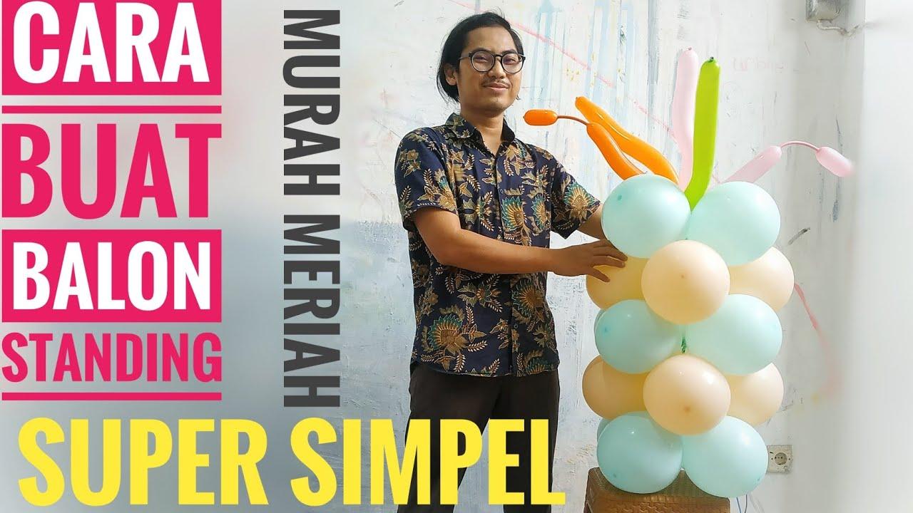 Cara Membuat Balon Standing murah meriah - dekorasi balon ulang tahun
