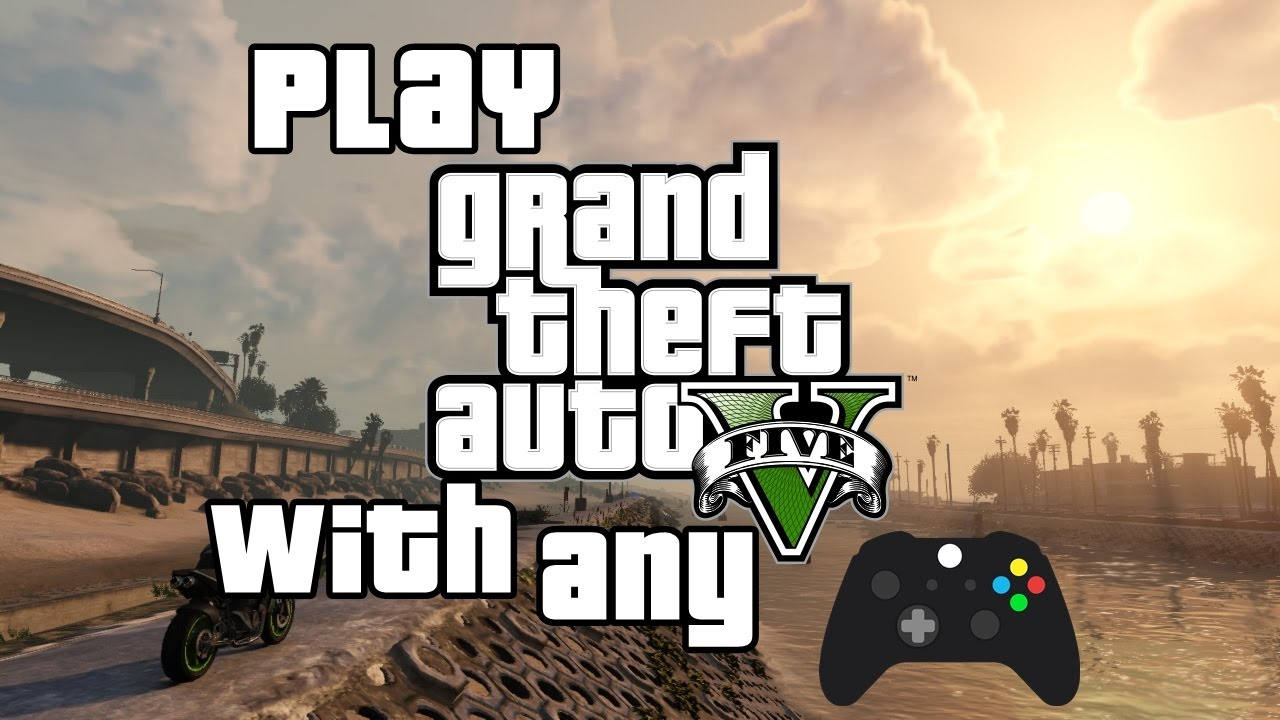 How to Play GTA V with any Controller / Gamepad