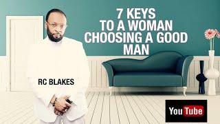 7 keys for a woman choosing a good man periscope session of rc blakes jr