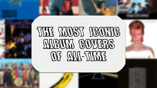 The Most Iconic Album Covers of All-Time