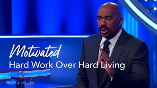 MOT Hard Work Over Hard Living | Motivational Talks With Steve Harvey