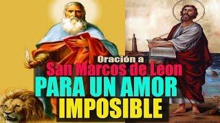 NOVENA COMPLETA A SAN MARCOS DE LEON PARA UN AMOR IMPOSIBLE
