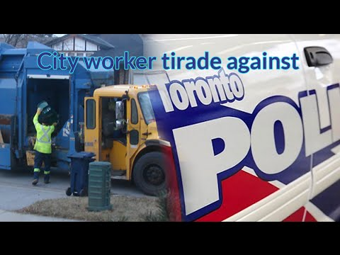 Toronto City worker's tirade against Toronto Police officers
