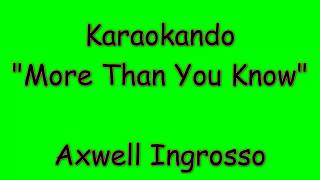 Karaoke Internazionale More Than You Know Axwell Ingrosso Lyrics