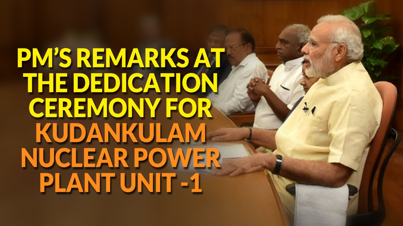 PM's remarks at the Dedication Ceremony for Kudankulam Nuclear Power
