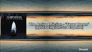 "The Amity Affliction - "" Fever Dream"" (Lyrics English / Sub Español) Vídeo disponible en mi Facebook"