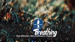 Ben Böhmer, Nils Hoffmann, Malou - Breathing [Deep House Music]
