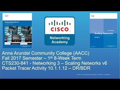 AACC - CTS230 - Scaling Networks v6 - Fall 2017 - OSPF DR & BDR 10.1.1.12 - Week #7