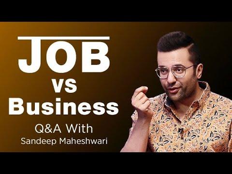 Job vs Business - Sandeep Maheshwari
