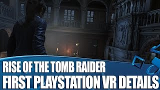 Rise Of The Tomb Raider - First PlayStation VR Details