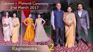 Cocktail & Mahendi 2nd March 2017 Raghvendra Ji Video { Part 2 }