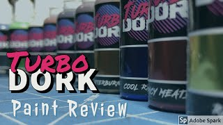 TurboDork paints: are they worth the money?