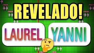 O SEGREDO YANNI LAUREL, LAUREL VS YANNI - AUDIO ORIGINAL