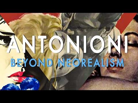 Michelangelo Antonioni: Beyond Neorealism