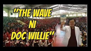 """Kaka-kilabot! """"The Wave"""" of Support kay Doc Willie Ong"""