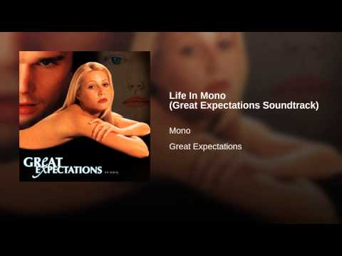 Life In Mono (Great Expectations Soundtrack)