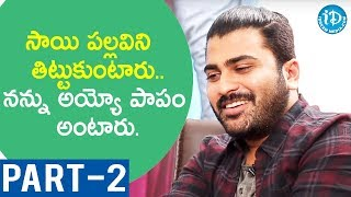 Actor Sharwanand Exclusive Interview Part #2 || Talking Movies With iDream
