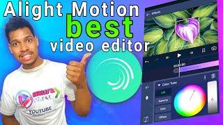 Alight Motion advanced video editing app/Aaura Technical