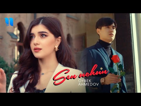 Oybek Ahmedov – Sen uchun (Official Music Video)