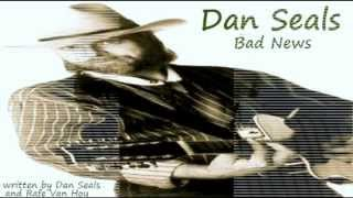 Dan Seals - Bad News YouTube Videos