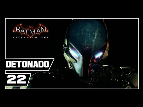 Batman Arkham Knight - Detonado #22 - BATMÓVEL VS MEGATATUZÃO!!! [Dublado PT-BR]