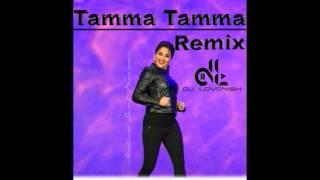 Tamma Tamma   DJ Lovenish Remix