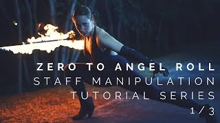 Zero to Angel Roll: Half Long Arm - Video 1/3 - Staff Manipulation Tutorial Series
