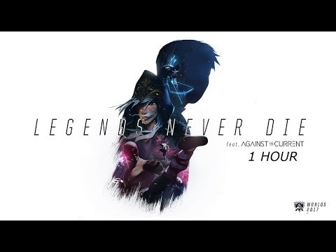[1 Hour] - Legends Never Die (ft. Against The Current) [OFFICIAL AUDIO]