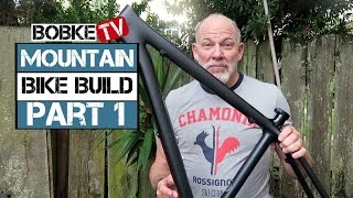 Mountain Bike Build with Bob Roll Part 1 - The Frame