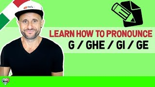 Italian Pronunciation: Learn How to Pronounce Italian G / GHE / GI / GE and Speak Italian
