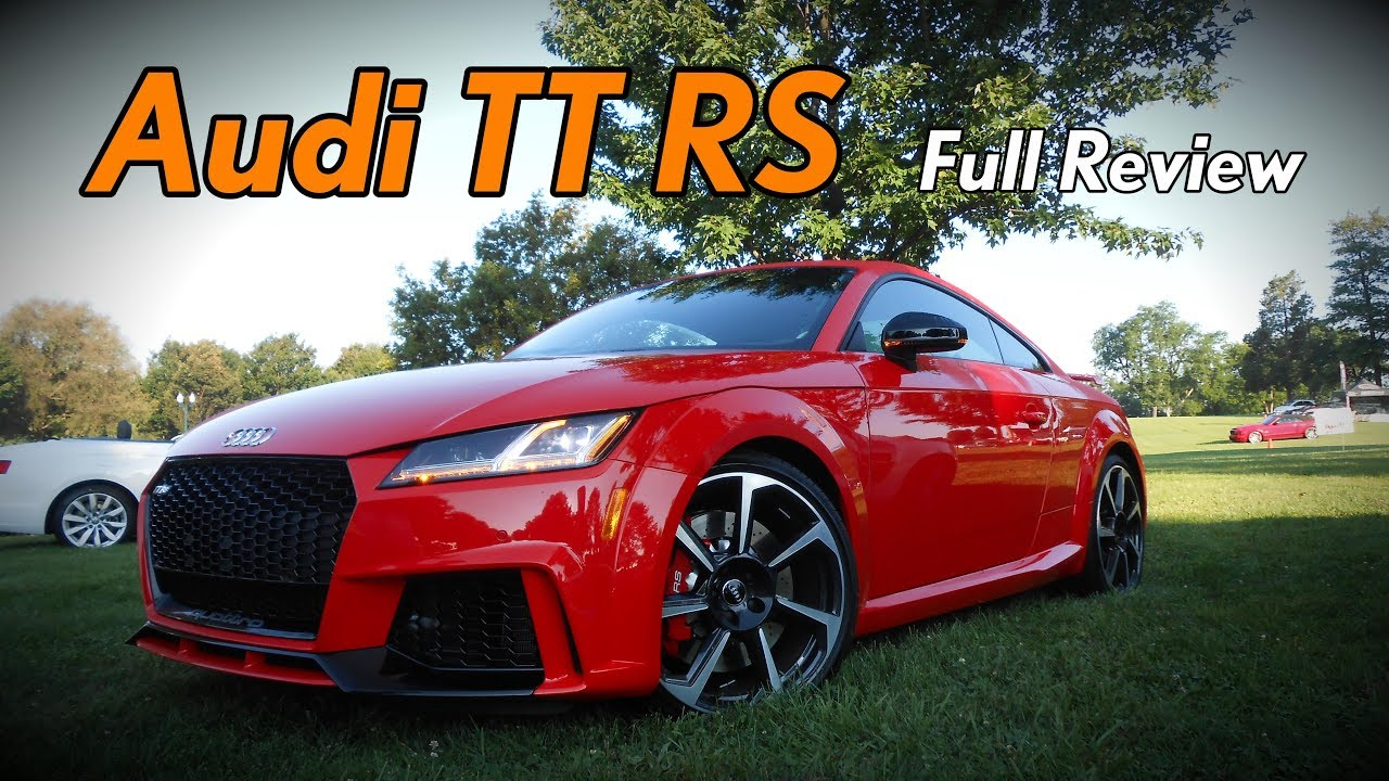 2018 audi tt rs coupe full review youtube. Black Bedroom Furniture Sets. Home Design Ideas