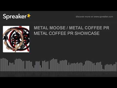 METAL COFFEE PR SHOWCASE