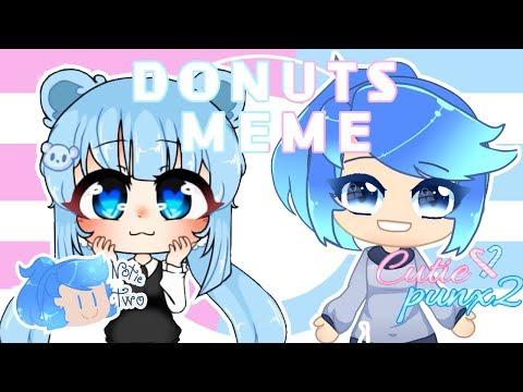 DONUTS Meme #cutiepunx2fakecollab [gacha Life]