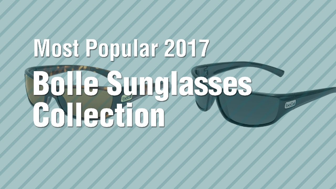 4cbbc1854324 Bolle Sunglasses Collection    Most Popular 2017 - YouTube