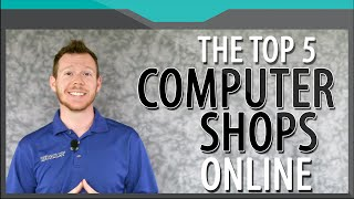 The 5 Best Computer Shops Online | Computer Shopping Websites | Retailey Answers