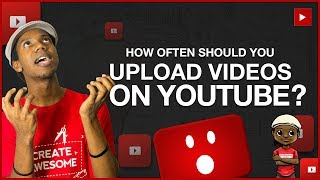 How Often Should You Upload Videos to YouTube?