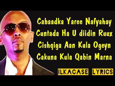 Download Iskalaaji Hees Shidan Cabaadka Yaree Nafyahay Lyrics 2018 Cusriga Yusri Baa Xige