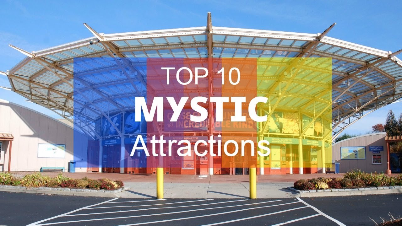Top 10 Best Tourist Attractions In Mystic Connecticut Youtube