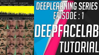 DeepLearning series Ep 1 : DeepFaceLab Installation and Workflow TUTORIAL