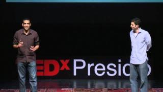 TEDxPresidio - Nikhil Arora and Alejandro Velez
