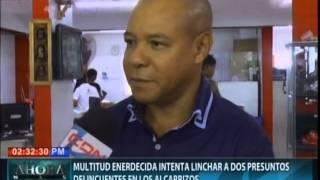 Multitud enardecida intenta linchar a dos presuntos delincuentes en Los Alcarrizos