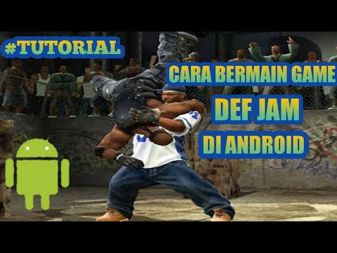 Tutorial Dan Bernostalgia Dengan Game DEF JAM Fight For My The Takeover PPSSPP Android thumbnail